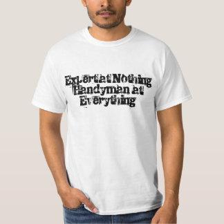 Expert at Nothing, Handyman at Everything T Shirt