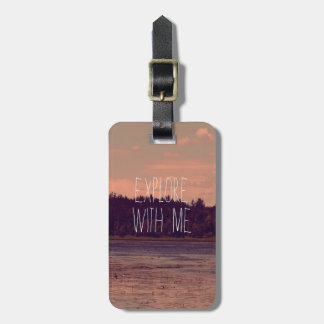 Explore With Me Luggage Tag