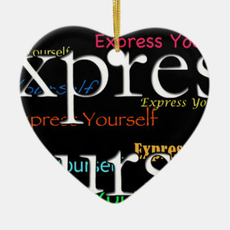 Express Yourselt at Expressity Ceramic Ornament