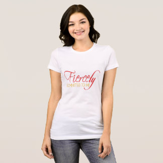 Expression Tee Shirt - Fiercely Committed to me