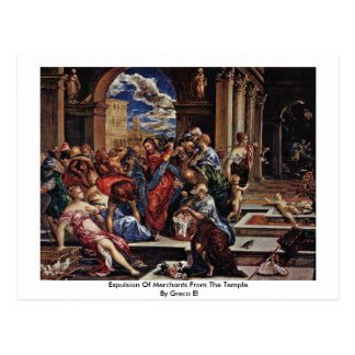 Expulsion Of Merchants From The Temple By Greco El Postcard