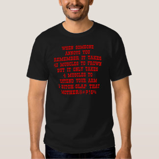 Extend Your Arm & Bitch-Slap That Mother T Shirt