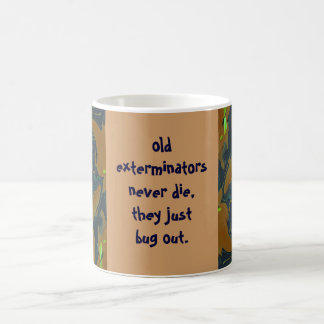 exterminators bug out joke coffee mug