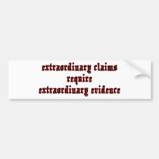 Extraordinary Claims Bumper Sticker