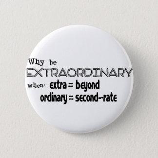 ExtraOrdinary not me! 6 Cm Round Badge