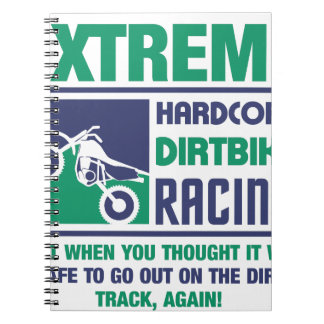 Extreme Hardcore Dirtbike Racing Spiral Notebook