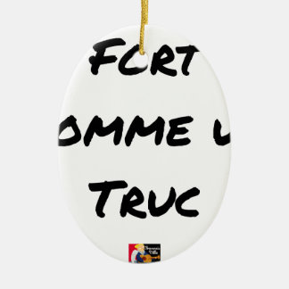 EXTREMELY LIKE a TRICK - Word games - François Ceramic Ornament