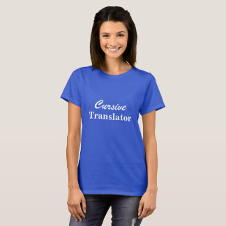 Eye-Catching Fun CURSIVE TRANSLATOR T-Shirt