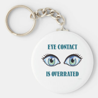 Eye Contact Is Overrated Keychains