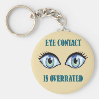 Eye Contact Is Overrated Basic Round Button Key Ring