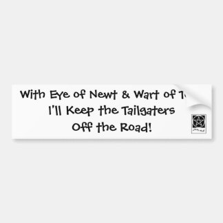 Eye of Newt & Wart of... Tailgater Bumper Sticker