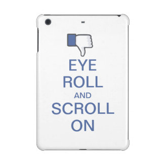 Eye Roll and Scroll On Snarky Facebook iPad Mini Retina Covers
