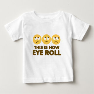 Eye Roll Baby T-Shirt