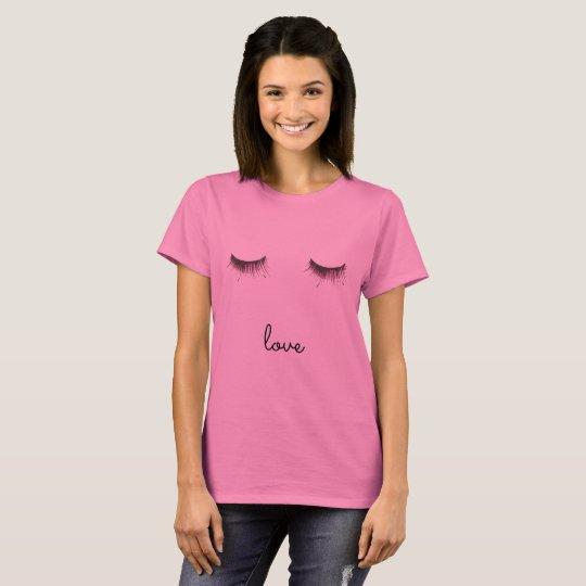 Eyelashes love T-Shirt