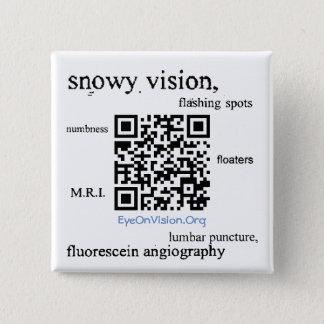 EyeOnVision.Org Visual Snow Awareness Pin
