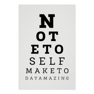 Eyesight Test Note To Self Make Today Amazing Poster