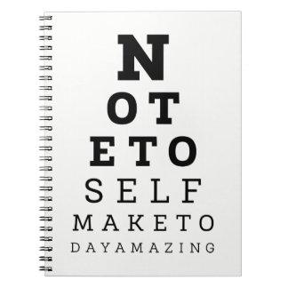 Eyesight Test Note To Self Make Today Amazing Spiral Notebook