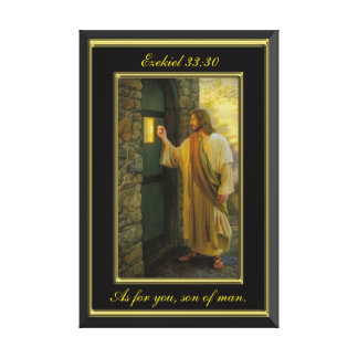 Ezekiel 33:30 As for you, son of man. Canvas Print