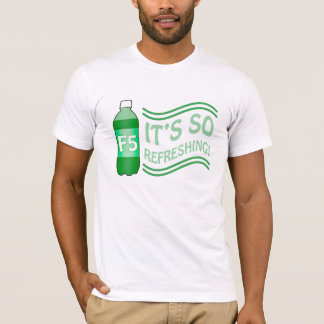 F5 Is So Refreshing T-Shirt
