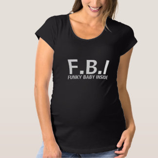 F.B.I Funky baby inside Maternity T-Shirt