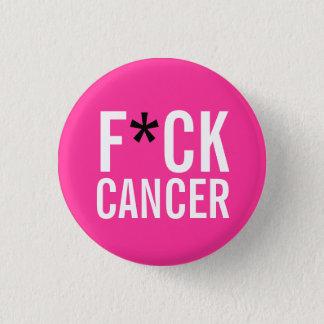 F*CK  CANCER 3 CM ROUND BADGE