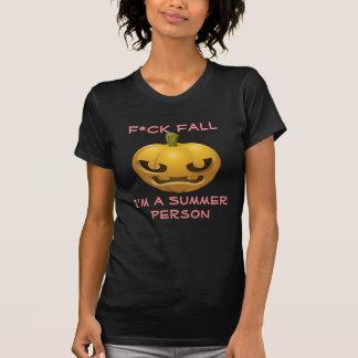 F*ck Fall--I'm a Summer Person T-Shirt