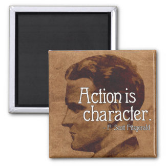 F. Scott Fitzgerald 'Action is character' Quote Magnet