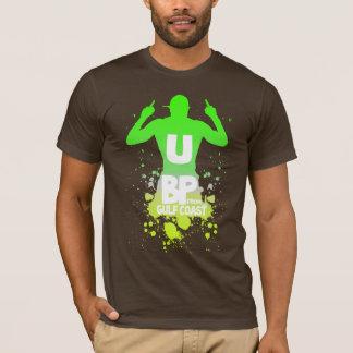 F U BP FROM THE GULF COAST T-Shirt