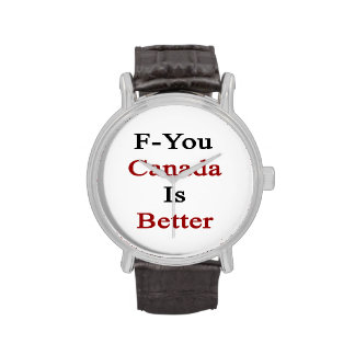 F You Canada Is Better Wrist Watch