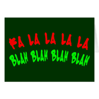 FA LA LA LA LA BLAH BLAH BLAH BLAH CARDS