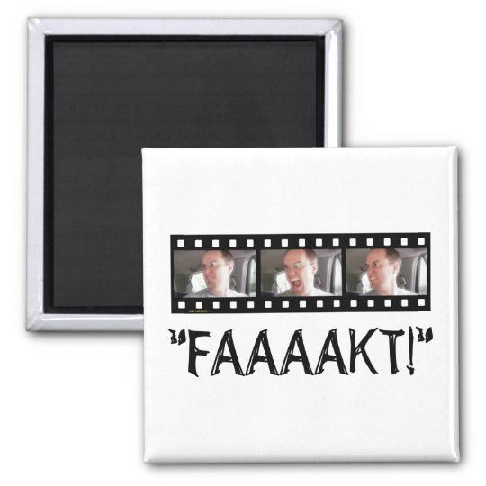 """""""FAAAAKT!"""" SQUARE MAGNET"""