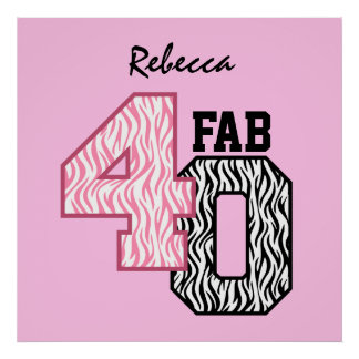 FAB 40th Birthday PINK BLACK WHITE ZEBRA PRINT