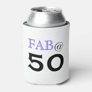 """Fab @ 50"" 50th Birthday Gift Can Cooler"