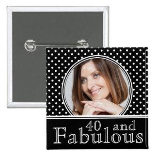 Fabulous 40th Birthday BW Polka Dots Photo 15 Cm Square Badge