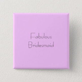 Fabulous Bridesmaid 15 Cm Square Badge