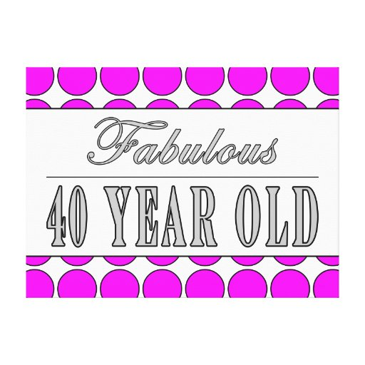 Fabulous Forty Year Old Pink Polka Dots Stretched Canvas Prints