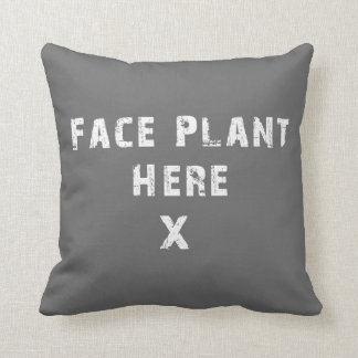 Face Plant Here Gray Pillow
