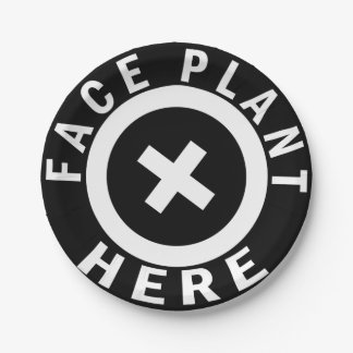 Face Plant Here Paper Plate