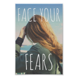 'Face your fears'' Poster Paper (Matte)