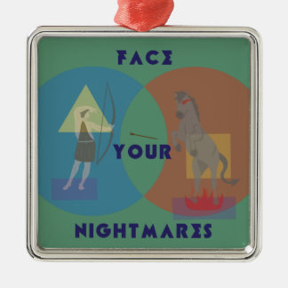 Face Your Nightmares Ornament
