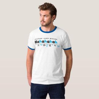 Facebook laugh measure HaHaHa funny T-shirt