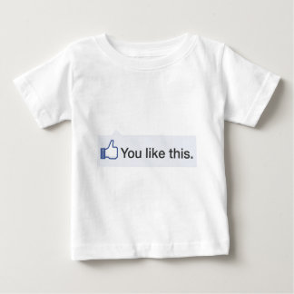 facebook YOU LIKE THIS funny graphic Baby T-Shirt