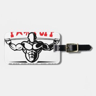 FACK OFF PUMPING IRON IF YOUR FIT I WILL CALL YOU. LUGGAGE TAG