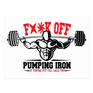 FACK OFF PUMPING IRON IF YOUR FIT I WILL CALL YOU. POSTCARD