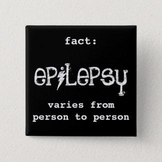 fact: epilepsy varies 15 cm square badge