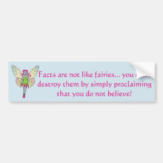 Facts are not fairies bumper sticker
