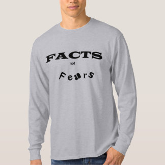 Facts not Fears T-Shirt
