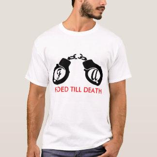FADED TILL DEATH T-Shirt