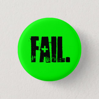 FAIL. 3 CM ROUND BADGE