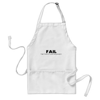 FAIL: Frigging Awesome Incident causing Laughter Adult Apron